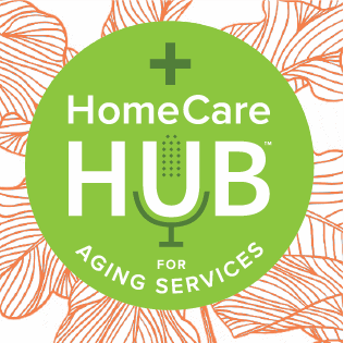HomeCare Hub for Aging Services podcast | HomeCare Advocacy Network