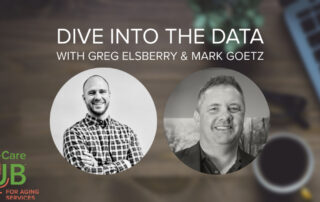 Dive into data of senior care and home care with Greg Elsberry