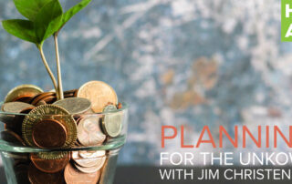 Planning for the unknown with Jim Christensen podcast episode